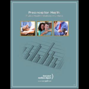 "Couverture du rapport ""Preconception Health: Public Health Initiatives in Ontario"""