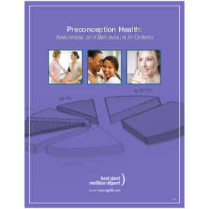 "Cover of the report titled ""Preconception Health: Awareness and Behaviours in Ontario"""