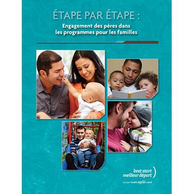 """Couverture du livret """"Étape par étape: engagement des pères dans les programmes pour les familles"""""""