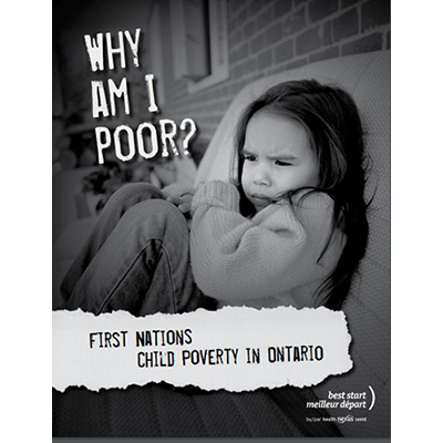 "Cover of the report ""Why Am I Poor, First Nations Child Poverty In Ontario"""