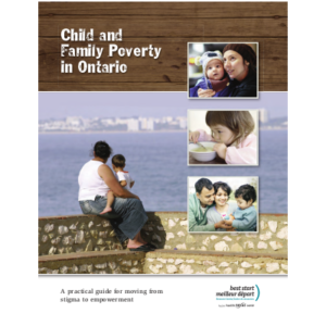 "Cover of the report and manual ""Child and Family Poverty in Ontario. A practical guide for moving from stigma to empowerment"""