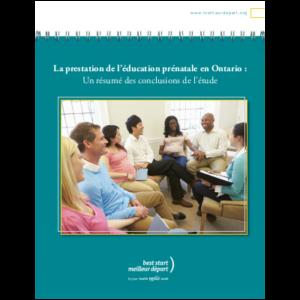 """Couverture du rapport """"La prestation de l'éducation prénatale en Ontario: Un résumé des conclusions de l'étude"""""""