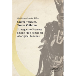 "Cover of the ""Sacred Tobacco Sacred Children"" Facilitator guide"